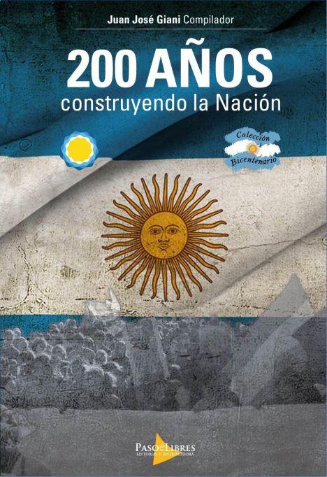 200 AÑOS CONSTRUYENDO LA NACION