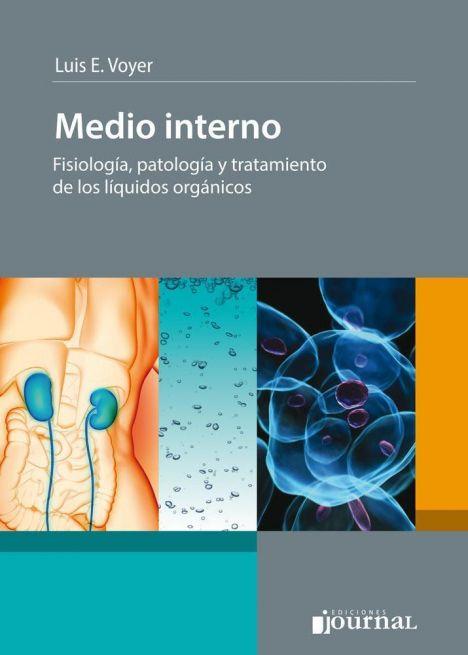 MEDIO INTERNO - FISIOLOGIA, PATOLOGIA Y TRATAMIENTO DE LOS LIQUIDOS ORGANICOS