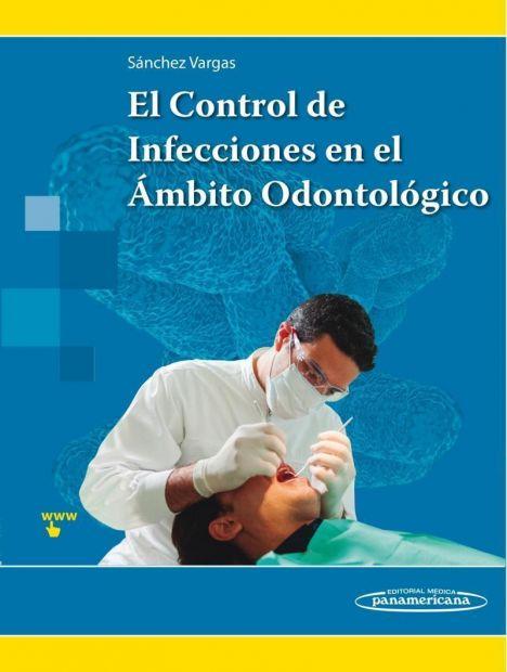 EL CONTROL DE INFECCIONES EN EL AMBITO ODONTOLOGICO
