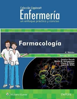 FARMACOLOGIA 4º ED. - COLECCION LIPPINCOTT ENFERMERIA