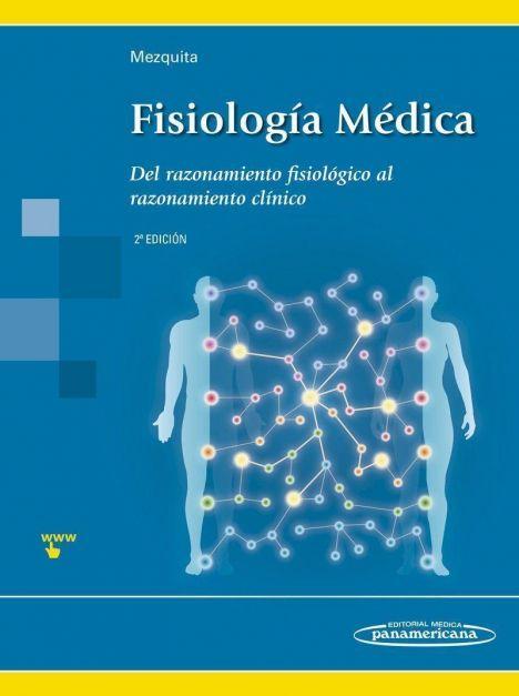FISIOLOGIA MEDICA 2º ED. - DEL RAZONAMIENTO FISIOLOGICO AL RAZONAMIENTO CLINICO