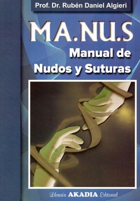 MA.NUS. MANUAL DE NUDOS Y SUTURAS
