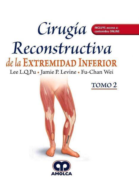 CIRUGIA RECONSTRUCTIVA DE LA EXTREMIDAD INFERIOR 2 VOLS.