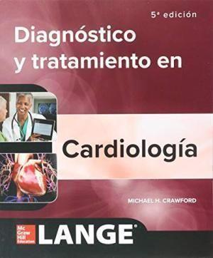 DIAGNOSTICO Y TRATAMIENTO EN CARDIOLOGIA 5º ED.
