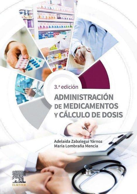 ADMINISTRACION DE MEDICAMENTOS Y CALCULO DE DOSIS 3º ED.