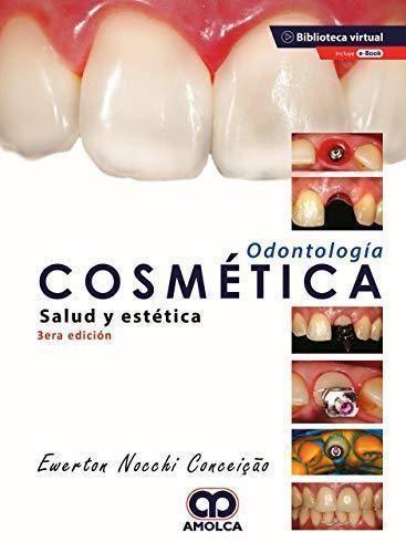 ODONTOLOGIA COSMETICA - SALUD Y ESTETICA 3º ED.