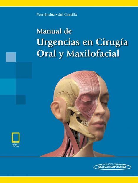 MANUAL DE URGENCIAS EN CIRUGIA ORAL Y MAXILOFACIAL + EBOOK