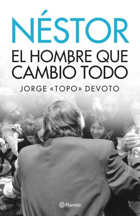 NESTOR EL HOMBRE QUE CAMBIÓ TODO