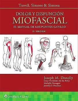 Travell, Simons y Simons. Dolor y Disfunción Miofascial El Manual de los Puntos Gatillo 3º ED