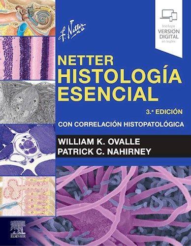 Netter Histología Esencial 3º ed / Con Correlación Histopatológica