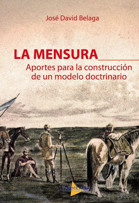LA MENSURA - APORTES PARA LA CONSTRUCCION DE UN MODELO DOCTRINARIO