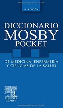DICCIONARIO MOSBY POCKET DE MEDICINA, ENFERMERIA Y CS SALUD 6º E