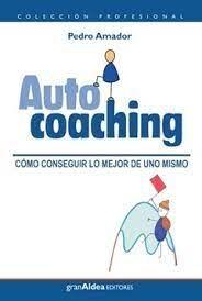 Autocoaching: cómo conseguir lo mejor de uno mismo