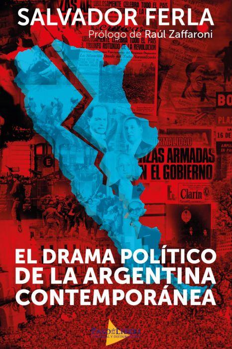 EL DRAMA POLITICO DE LA ARGENTINA CONTEMPORANEA