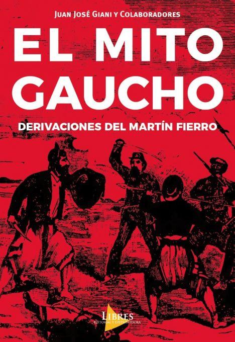El Mito Gaucho Derivaciones del Martín Fierro
