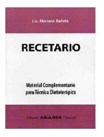 Recetario - Material Complementario para Técnica Dietoterápica