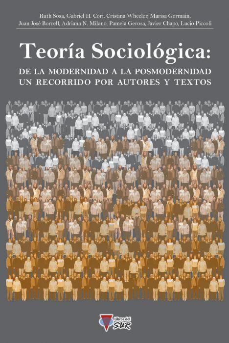 Teoría Sociológica: de la Modernidad y Posmodernidad