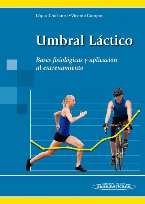 UMBRAL LACTICO - BASES FISIOLOGICAS Y APLICACION AL ENTRENAMIENTO