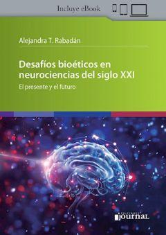 Desafíos bioéticos en neurociencias del siglo XXI