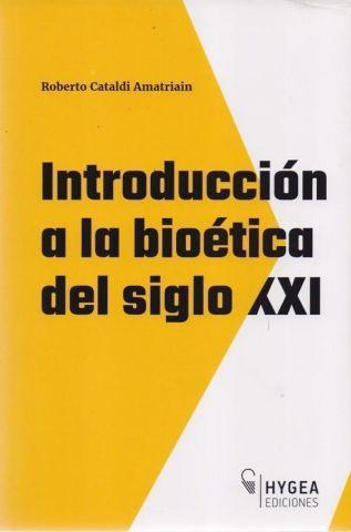 INTRODUCCION A LA BIOETICA DEL SIGLO XXI