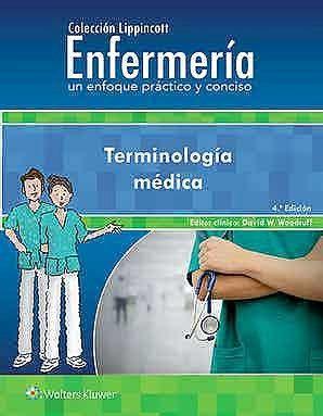 Terminología médica un enfoque práctico y conciso 4° ed Colección Lippincott Enfermería