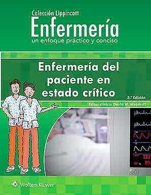 Enfermería del paciente en estado crítico Ed.5 Colección Lippincott Enfermería