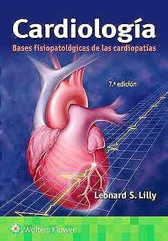 Cardiología. Bases Fisiopatológicas de las Cardiopatías 7º ed