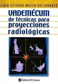 VADEMECUM TECNICAS PARA PROYECCIONES RADIOLOGICAS